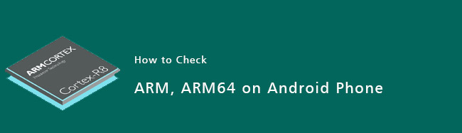 what-is-check-ARM-ARM64-on-android-phone