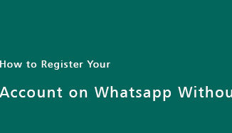 register-your-account-on-whatsapp-without-sim-card