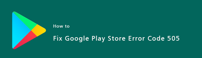 Fix-Google-Play-Store-Error-Code-505-on-Android-Phone