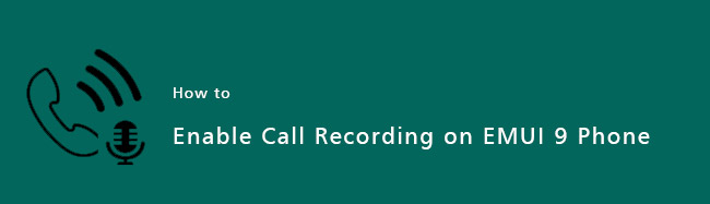 Enable-Call-Recording-on-EMUI-9-Phone